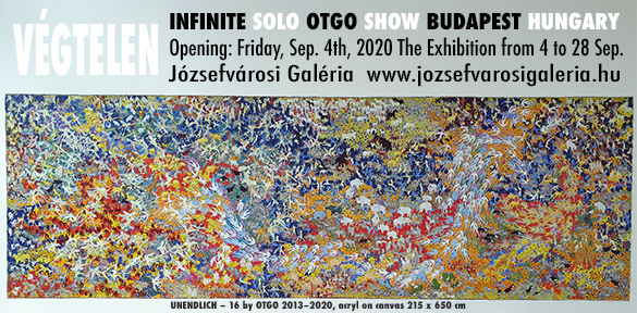 VÉGTELEN'INFINITE' SOLO OTGO SHOW in Budapest, Hungary Opening on Friday, September 4th, 2020 The exhibition from 04 to 28 September 2020 Józsefvárosi Galéria